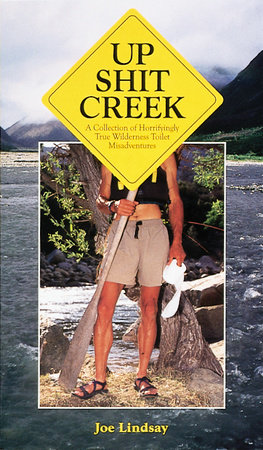 Up Shit Creek by Joe Lindsay