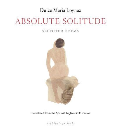 Absolute Solitude by Dulce Maria Loynaz
