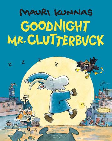 Goodnight, Mr. Clutterbuck by Mauri Kunnas