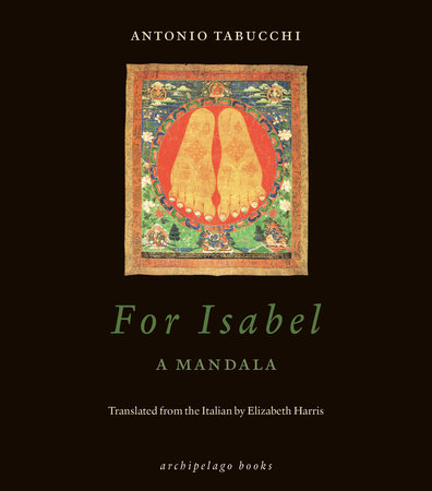 For Isabel: A Mandala by Antonio Tabucchi
