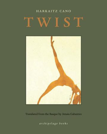 Twist by Harkaitz Cano