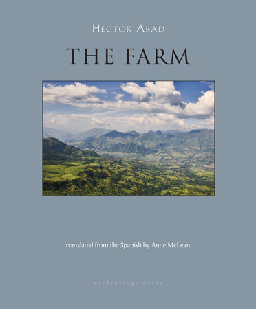 The Farm by Hector Abad
