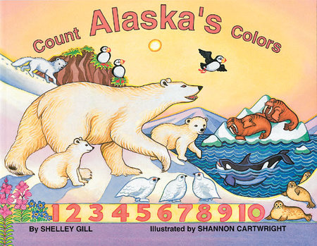 Count Alaska's Colors by Shelley Gill