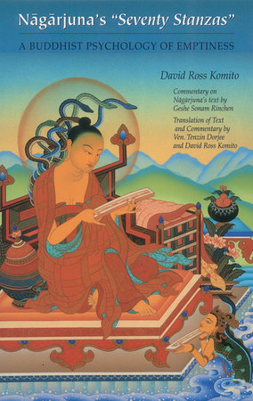 Nagarjuna's Seventy Stanzas by David Ross Komito
