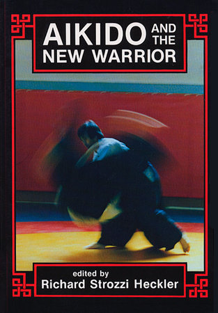 Aikido and the New Warrior