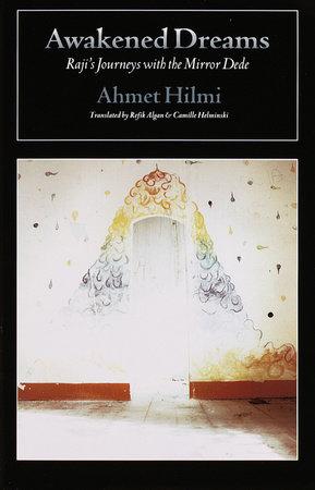 Awakened Dreams by Ahmet Hilmi