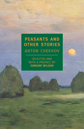 Peasants and Other Stories by Anton Chekhov