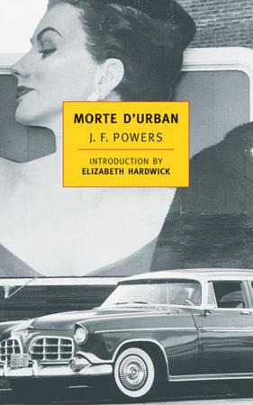 Morte D'Urban by J.F. Powers