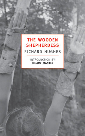 The Wooden Shepherdess by Richard Hughes