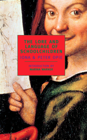 The Lore and Language of Schoolchildren by Iona Opie and Peter Opie