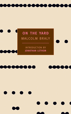On the Yard by Malcolm Braly