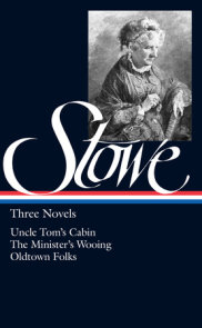 Harriet Beecher Stowe: Three Novels (LOA #4)