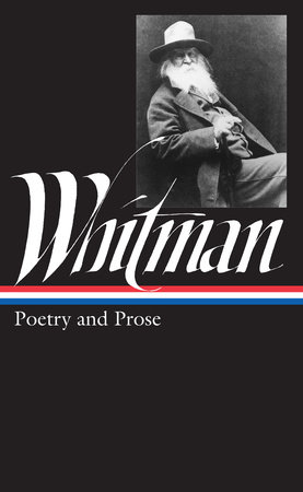 Walt Whitman: Poetry and Prose (LOA #3)