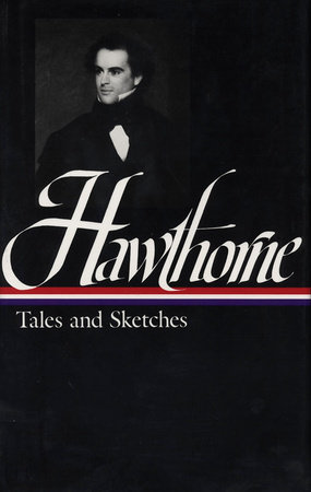 Nathaniel Hawthorne: Tales and Sketches (LOA #2)