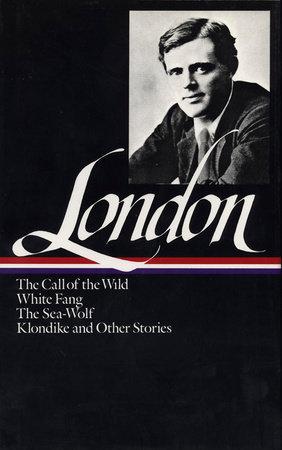 Jack London: Novels and Stories (LOA #6) by Jack London
