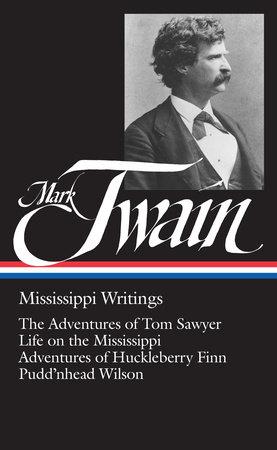 Mark Twain: Mississippi Writings (LOA #5) by Mark Twain