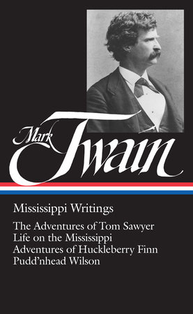 Mark Twain: Mississippi Writings (LOA #5)