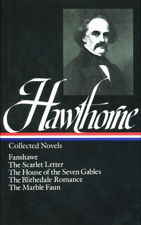 Nathaniel Hawthorne Collected Novels Scarlet Letter House of