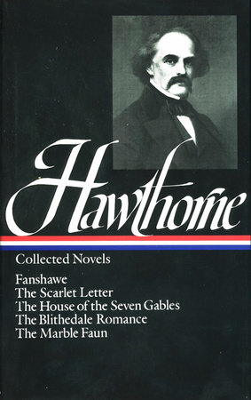 Nathaniel Hawthorne: Collected Novels (LOA #10)