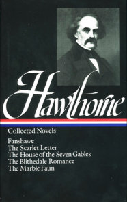 Nathaniel Hawthorne: Collected Novels (LOA #10)