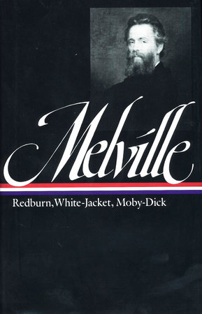 Herman Melville: Redburn, White-Jacket, Moby-Dick (LOA #9) by Herman Melville