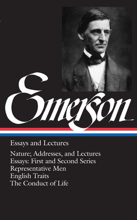 Ralph Waldo Emerson: Essays and Lectures (LOA #15) by Ralph Waldo Emerson
