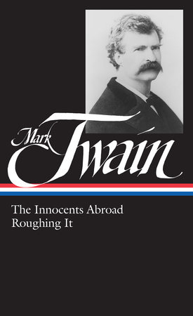 Mark Twain: The Innocents Abroad, Roughing It (LOA #21)