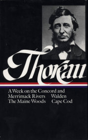 Henry David Thoreau: A Week on the Concord and Merrimack Rivers, Walden, The Maine Woods, Cape Cod (LOA #28)