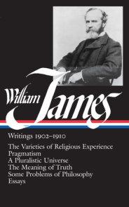 William James: Writings 1902-1910 (LOA #38)