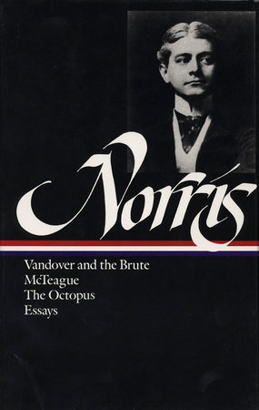 Frank Norris: Novels and Essays (LOA #33)