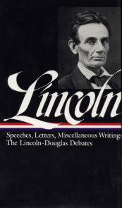 Abraham Lincoln: Speeches and Writings Vol. 1 1832-1858 (LOA #45)