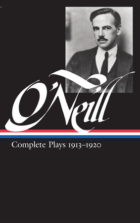 Eugene O'Neill: Complete Plays Vol. 1 1913-1920 (LOA #40)