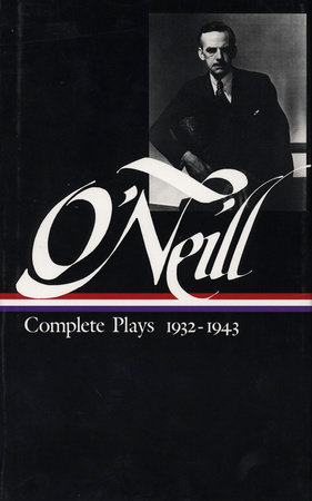 Eugene O'Neill: Complete Plays Vol. 3 1932-1943 (LOA #42)