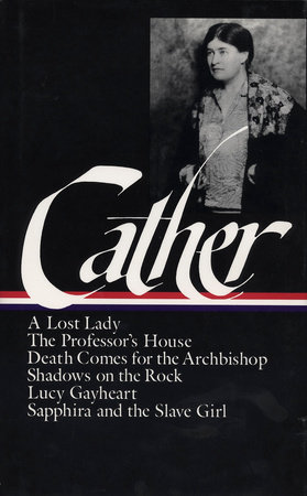 Willa Cather: Later Novels (LOA #49) by Willa Cather