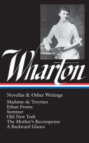 Edith Wharton: Novellas & Other Writings (LOA #47)