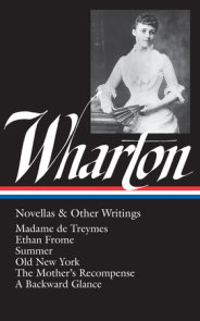 Edith Wharton: Novellas & Other Writings (LOA #47)
