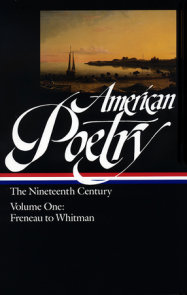 American Poetry: The Nineteenth Century Vol. 1 (LOA #66)