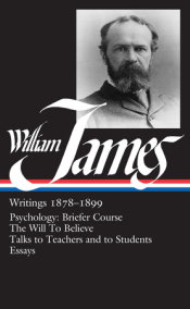 William James: Writings 1878-1899 (LOA #58)