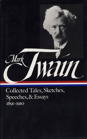 Mark Twain: Collected Tales, Sketches, Speeches, and Essays Vol. 2 1891-1910 (LOA #61) by Mark Twain