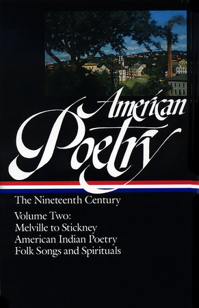 American Poetry: The Nineteenth Century, Volume 2