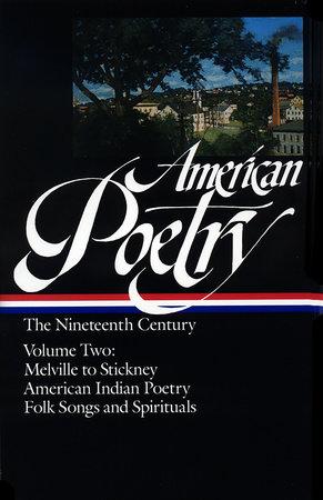 American Poetry: The Nineteenth Century, Volume 2