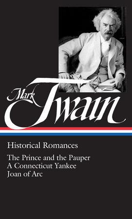 Mark Twain: Historical Romances (LOA #71) by Mark Twain