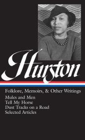 Zora Neale Hurston: Folklore, Memoirs, & Other Writings (LOA #75)