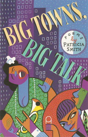 Big Towns, Big Talk by Patricia Smith