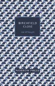 Birchfield Close [Graphic Novel]