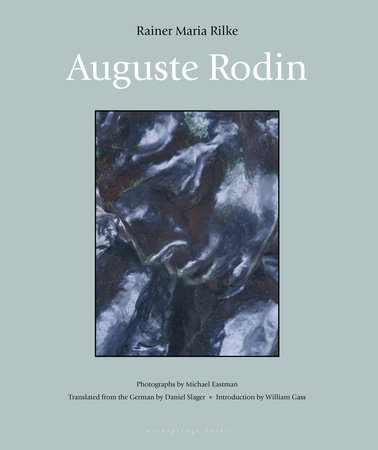 Auguste Rodin by Rainer Maria Rilke