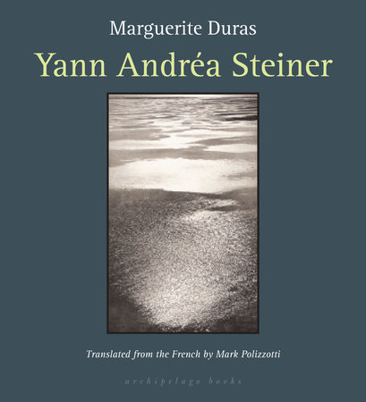 Yann Andrea Steiner by Marguerite Duras