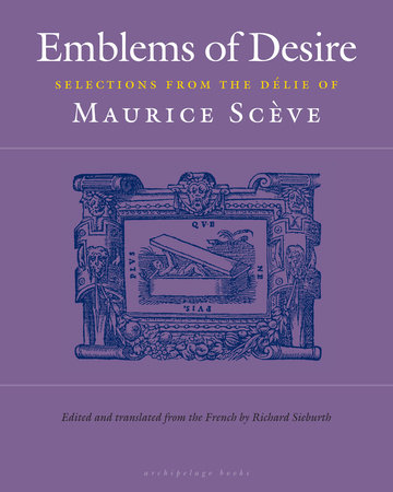 Emblems of Desire by Maurice Sceve