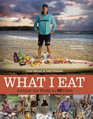 What I Eat by Peter Menzel and Faith D'Aluisio