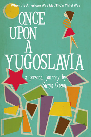 Once Upon a Yugoslavia by Surya Green